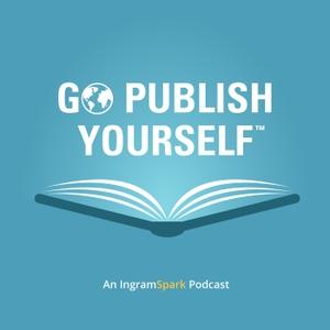 Go Publish Yourself: An IngramSpark Podcast by IngramSpark