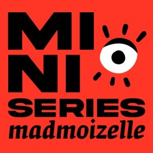 Les mini-séries podcasts de Madmoizelle by madmoiZelle