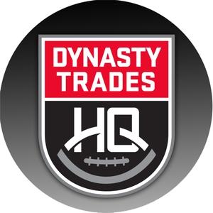 Dynasty Trades HQ Podcast by DynastyTradesHQ