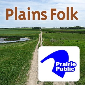 Plains Folk by Prairie Public