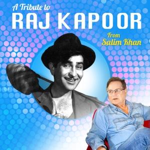 A Tribute To Mr Raj Kapoor by Salim Khan by Film Karavan