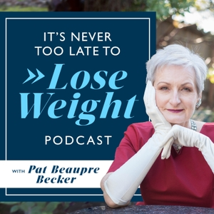 It's Never Too Late to Lose Weight by Pat Beaupre Becker