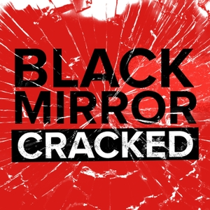 Black Mirror Cracked by Reach Podcasts