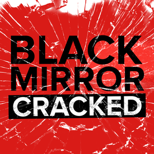 Black Mirror Cracked by Daily Mirror