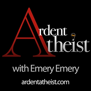 Ardent Atheist with Emery Emery by Ardent Atheist with Emery Emery