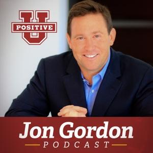 Positive University Podcast by Jon Gordon