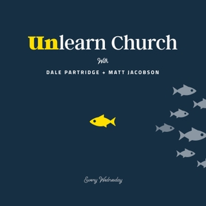 Unlearn Church by Dale Partridge