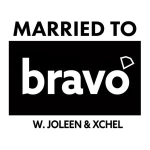 Married To Bravo Podcast by Xchel & Joleen Hernandez