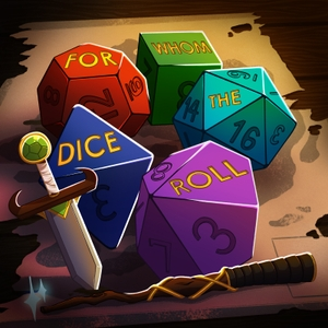 For Whom The Dice Roll by A Fifth Edition D&D Real-Play Podcast