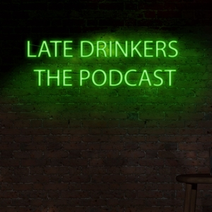 Late Drinkers The Podcast by Mick and Frank