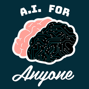 A.I. For Anyone by A.I. For Anyone
