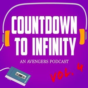 Countdown to Infinity: a Marvel Avengers podcast by DelfinPod