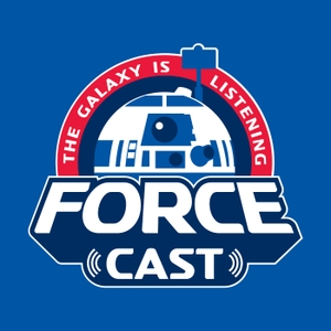The ForceCast: Star Wars News, Talk, Interviews, and More! by ForceCast.net