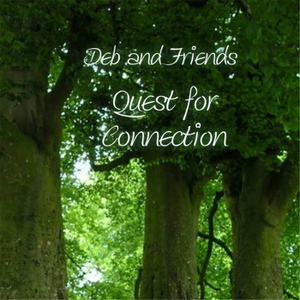 Deb and Friends: Quest for Connection by Deb Friends Quest for Connection