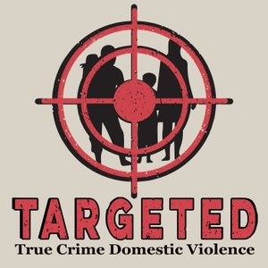 Targeted Podcast True Crime Domestic Violence by Mo Blackwell