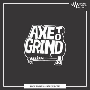 AXE TO GRIND PODCAST by AXE TO GRIND PODCAST