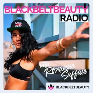 BlackBeltBeauty Radio by Roxanne Saffaie