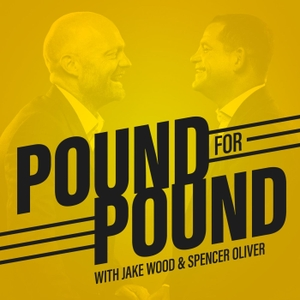 Pound for Pound Boxing Podcast by Jake Wood and Spencer Oliver
