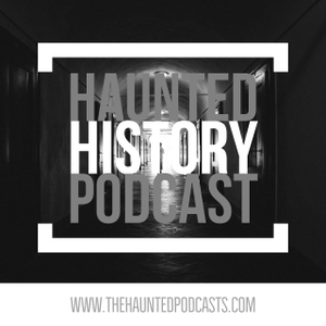 Haunted History Podcast by Haunted History Podcast