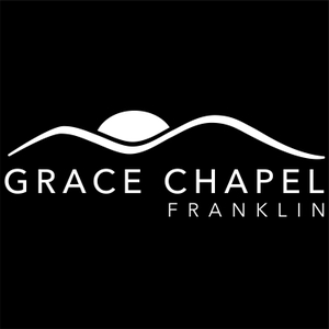 Grace Chapel Church Podcast | Franklin, TN by Grace Chapel Church Podcast | Franklin, TN
