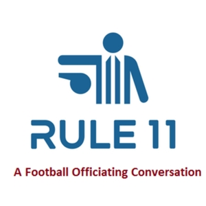 Rule 11 Podcast: College Football Officiating Conversations by Dwayne Johnson/Tyler Olsen