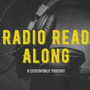 Radio Read Along by The CenterForLit Podcast Network