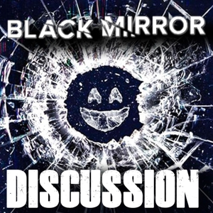 All Walks of Film's Black Mirror Discussion Podcast by All Walks of Film's Black Mirror Podcast