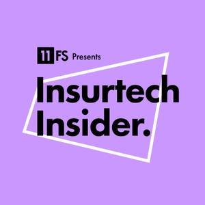 Insurtech Insider Podcast by 11:FS by 11:FS