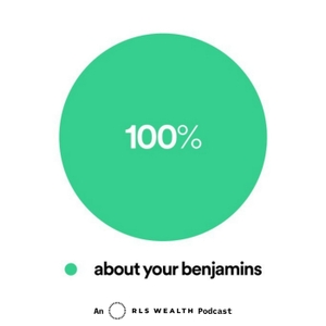 All About Your Benjamins by Justin Castelli, CFP®