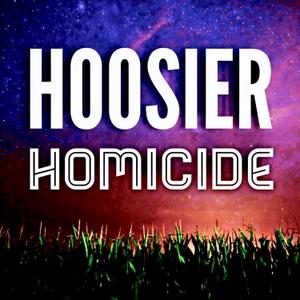 Hoosier Homicide by Danielle, Daniel & Karla