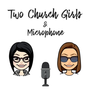 Two Church Girls and a Microphone by Jeanette Yates