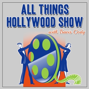 All Things Hollywood Show by Travis Cody