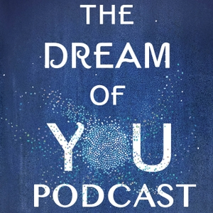The Dream of You Podcast by Lead Stories Media