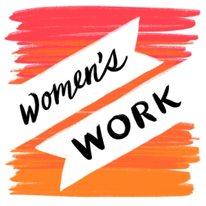 Women's Work by Tsh Oxenreider | Wondery