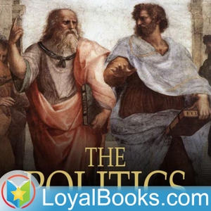 Politics by Aristotle by Loyal Books