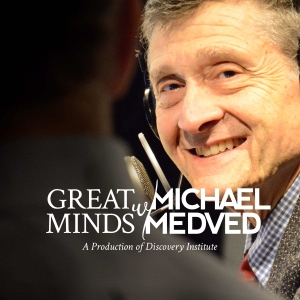 Great Minds with Michael Medved by Discovery Institute