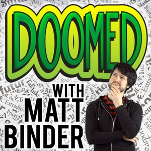 DOOMED with Matt Binder by Matt Binder