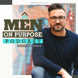 Men On Purpose Podcast by Emerald GreenForest & The Creative Age Consulting Group