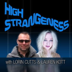 High Strangeness Show | Lorin Cutts & Lauren Kott talk UFOs, ESP, The Paranormal and More