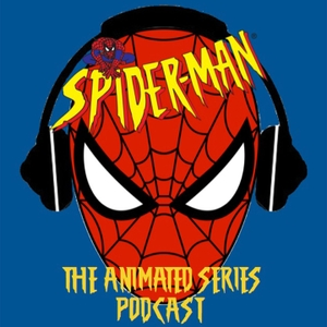 Spider-Man the Animated Series Podcast by Spider-Man the Animated Series Podcast