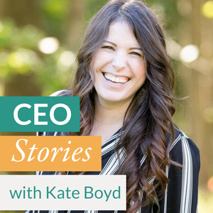 CEO Stories: Entrepreneurship, Business Strategy, and Online Marketing by Kate Boyd, Virtual CMO and Launch Strategist at Cobblestone Creative Co.