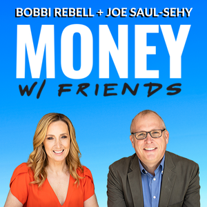 Money with Friends by Joe Saul-Sehy, Bobbi Rebell / Cumulus Podcast Network