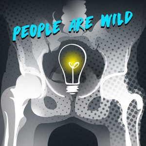 People Are Wild Podcast by People Are Wild