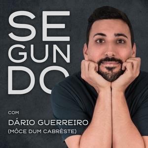 Segundo Podcast by Dário Guerreiro