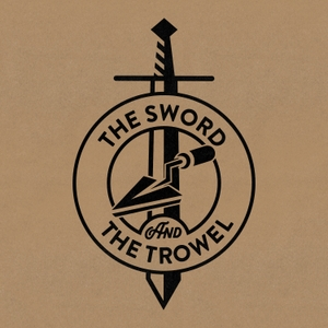 The Sword & The Trowel by Founders Ministries