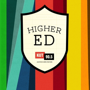 KUT » Higher Ed by KUT & KUTX Studios