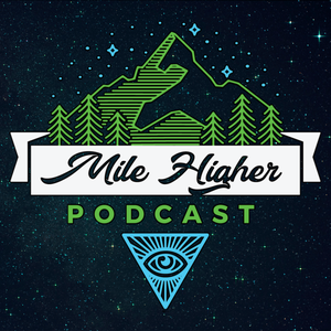 Mile Higher Podcast by Mile Higher Productions