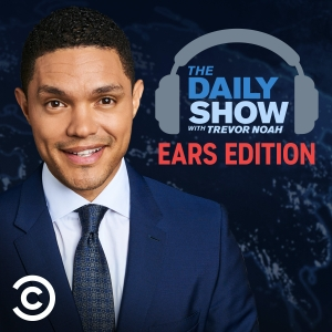 The Daily Show With Trevor Noah: Ears Edition by Comedy Central and iHeartRadio