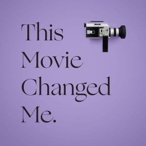 This Movie Changed Me by On Being Studios   Krista Tippett Public Productions