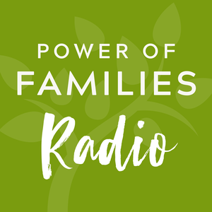 Power of Families Radio by Power of Families